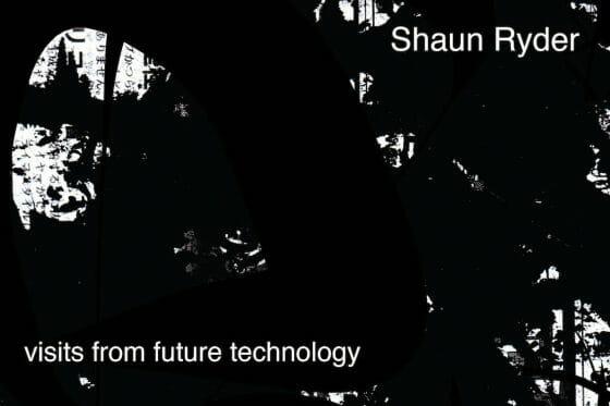 "Disco della settimana: Shaun Ryder ""Visits From Future Technology"""